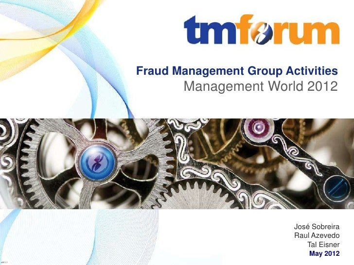 Fraud Management Group Activities                                                   Management World 2012                 ...