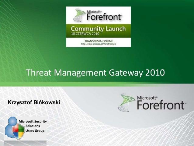 Threat Management Gateway 2010 Krzysztof Bińkowski