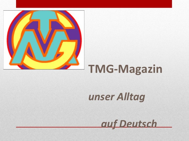 TMG-Magazinunser Alltag  auf Deutsch