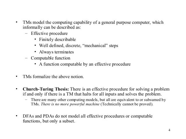 cannot fathom the church-turing thesis Turing machines and the church-turing thesis two paragraphs above cannot be given a precise answer cse2001, fall 2006 5 however, as previously said, any algorithmic procedure conceived so far can be imple- the church-turing thesis.
