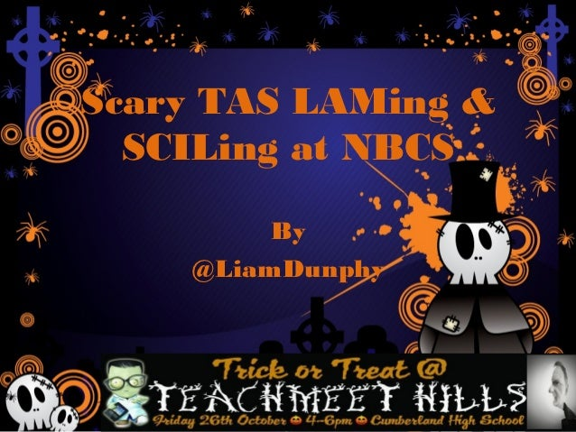 Scary TAS LAMing &  SCILing at NBCS         By    @LiamDunphy