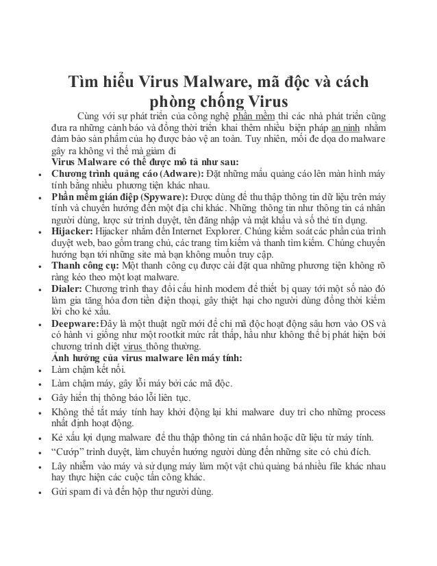 Tìm hiểu Virus Malware, mã độc và cách phòng chống Virus Cùng với sự phát triển của công nghệ phần mềm thì các nhà phát tr...