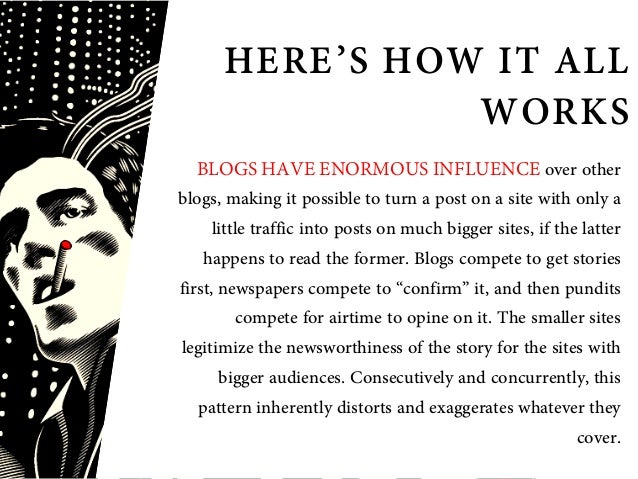 There are thousands of bloggers scouring the web looking for things to write about.They must write several times each day....