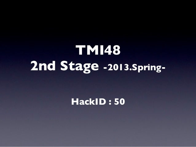 TMI482nd Stage -2013.Spring-      HackID : 50