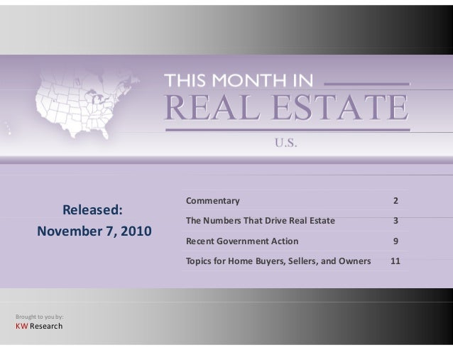 Commentary 2 h b h i l Released: The Numbers That Drive Real Estate 3 Recent Government Action 9 Topics for Home Buyers Se...