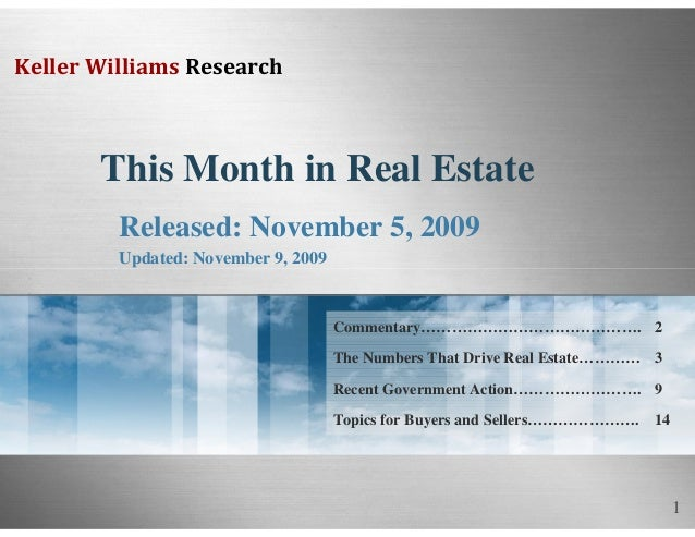 1 Keller Williams Research This Month in Real Estate Released: November 5, 2009 Updated: November 9, 2009 14Topics for Buy...