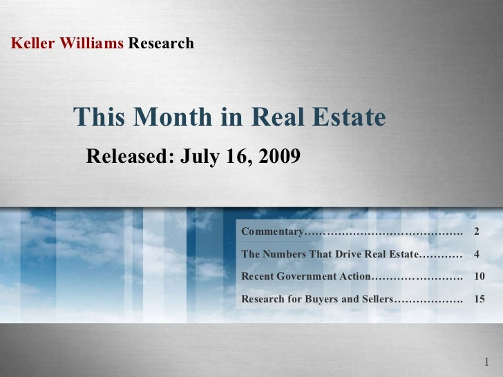 This Month in Real Estate Released: July 16, 2009 15 Research for Buyers and Sellers………………. Recent Government Action………………...