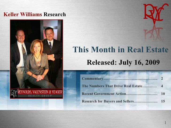 This Month in Real Estate Released: July 16, 2009 Commentary……………………………………. 2 The Numbers That Drive Real Estate………… 4 Rec...