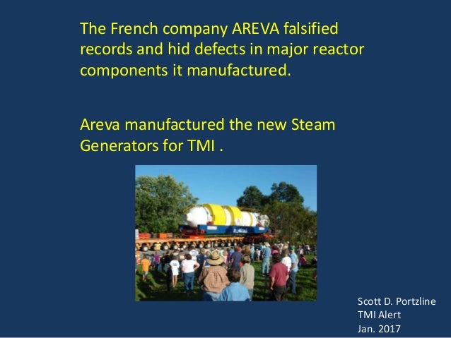 The French company AREVA falsified records and hid defects in major reactor components it manufactured. Areva manufactured...