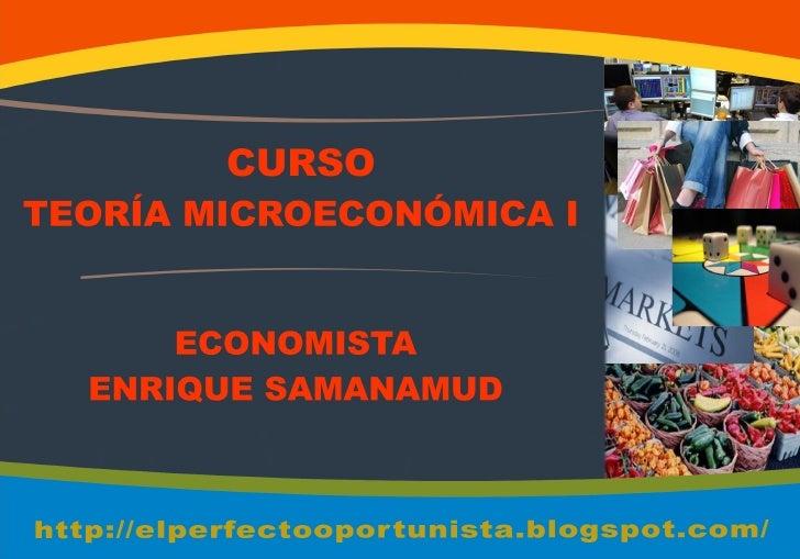 ESCUELA DE NEGOCIOS       FACULTAD DE ECONOMÍA           LECCIÓN N° 1Curso       : Teoría Microeconómica ITema        : La...