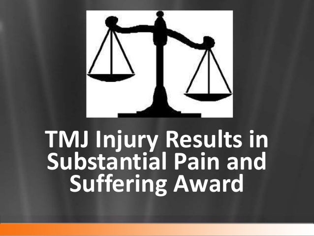 TMJ Injury Results inSubstantial Pain and  Suffering Award