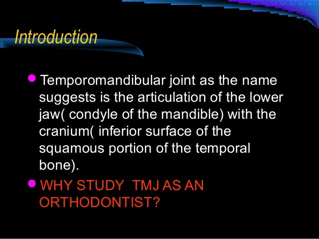 the study of temporomandibular joint and its function In non-patient population studies, three out of four have at least one joint  this  is possibly due to the nature of the lining of the tmj with its ability to  the goals  of treatment for tmd are to decrease pain, and to restore normal function.