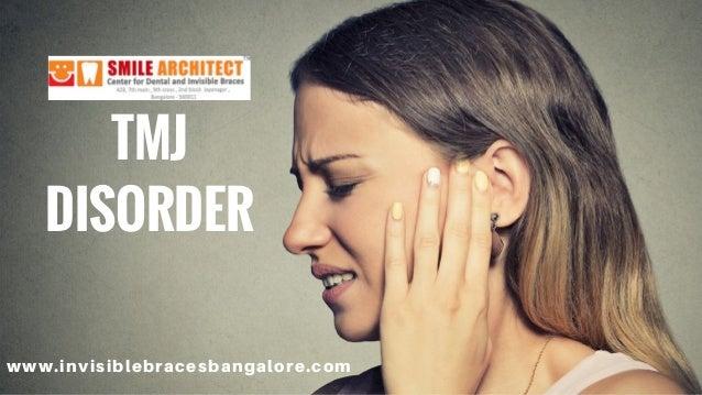 TMJ DISORDER www.invisiblebracesbangalore.com