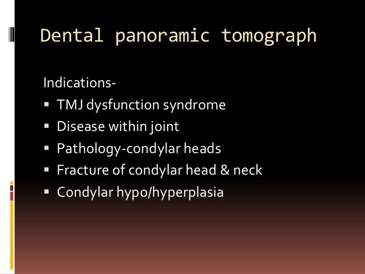  Advanced high condylar panoramic    radiography   Sagittal (lateral) plane ->several image    slices   Closed (maximal...