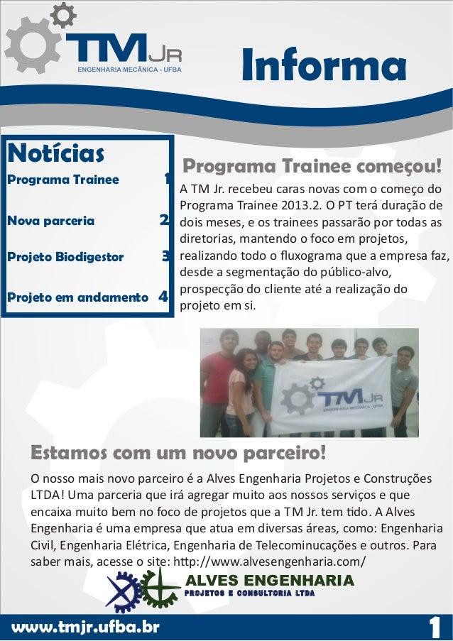 Informa Notícias  1  Programa Trainee Nova parceria  2  Projeto Biodigestor  3  Projeto em andamento  4  Programa Trainee ...