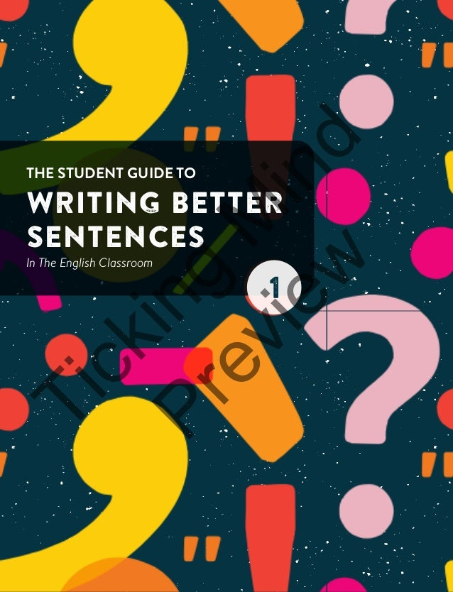 THE STUDENT GUIDE TO WRITING BETTER SENTENCES In The English Classroom STUDENTGUIDETOWRITINGBETTERSENTENCESInTheEnglishCla...