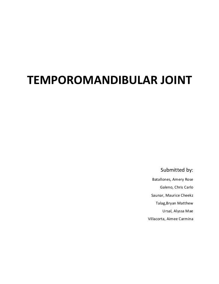 TEMPOROMANDIBULAR JOINT                      Submitted by:                  Batallones, Amery Rose                      Ga...