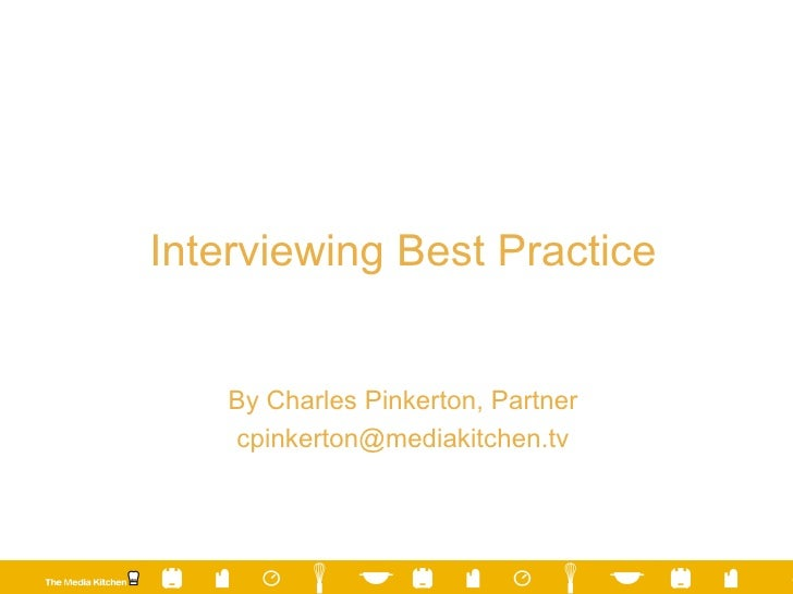 Interviewing Best Practice By Charles Pinkerton, Partner [email_address]