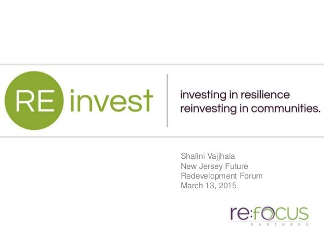 Shalini Vajjhala New Jersey Future Redevelopment Forum March 13, 2015 .