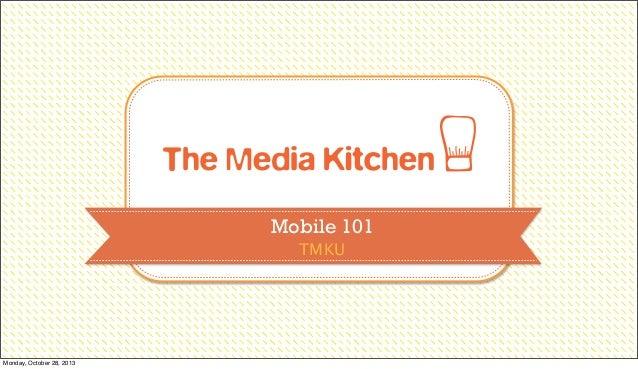 Mobile 101 TMKU  Monday, October 28, 2013