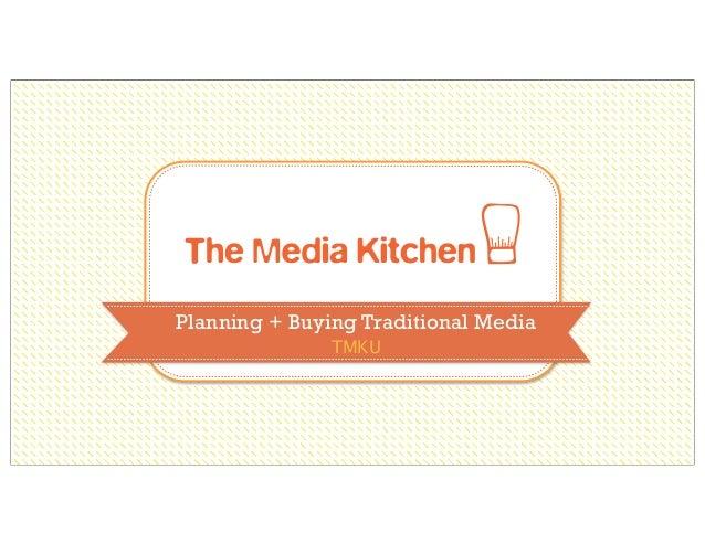 Planning + Buying Traditional Media TMKU