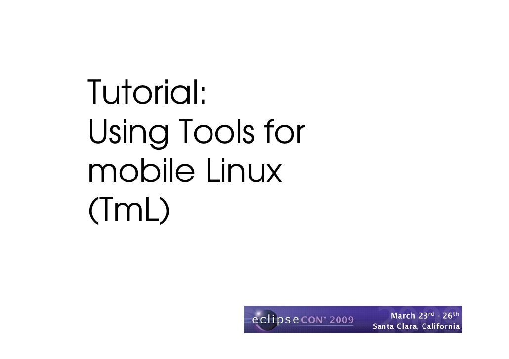 Tutorial: Using Tools for mobile Linux (TmL)