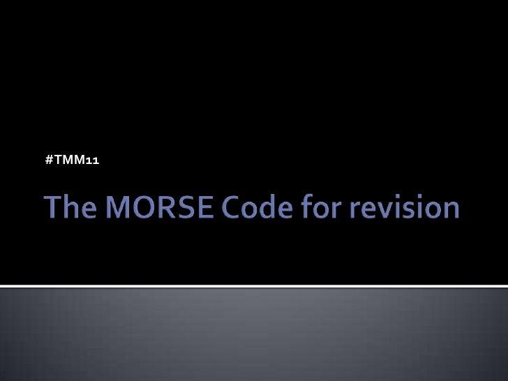 MORSE Code for Revision Slide 2