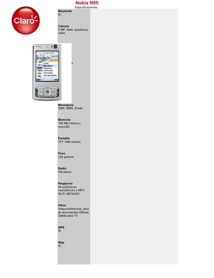 Nokia N95              Especificaciones: Bluetooth Si   Cámara 5 MP, flash, autofocus, video   EDGE Si   GPRS 32-48 kbps  ...