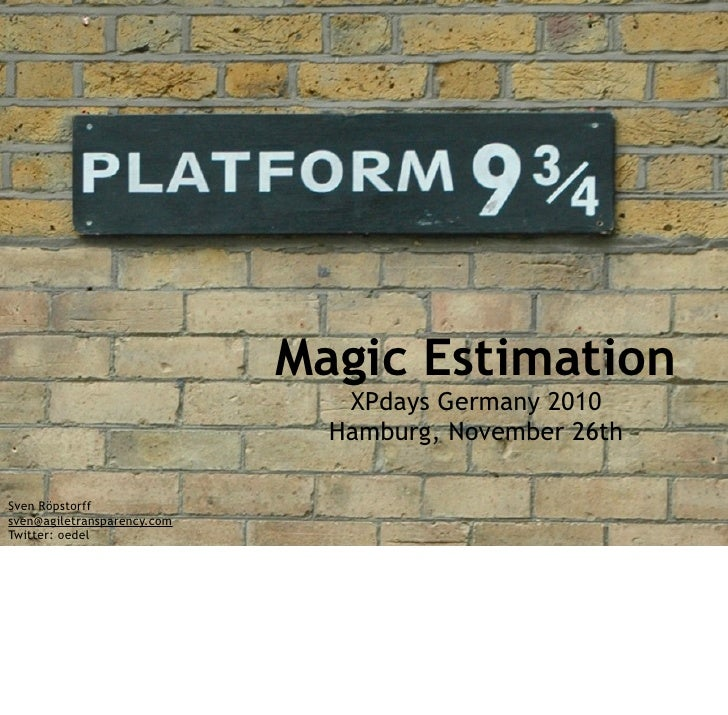 Magic Estimation                                XPdays Germany 2010                               Hamburg, November 26thSv...