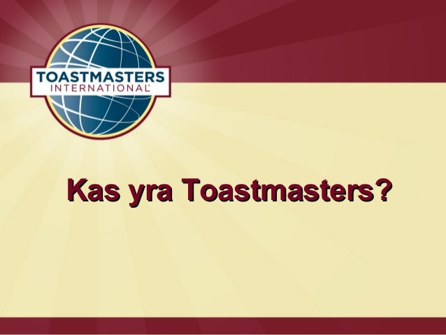Kas yra Toastmasters?