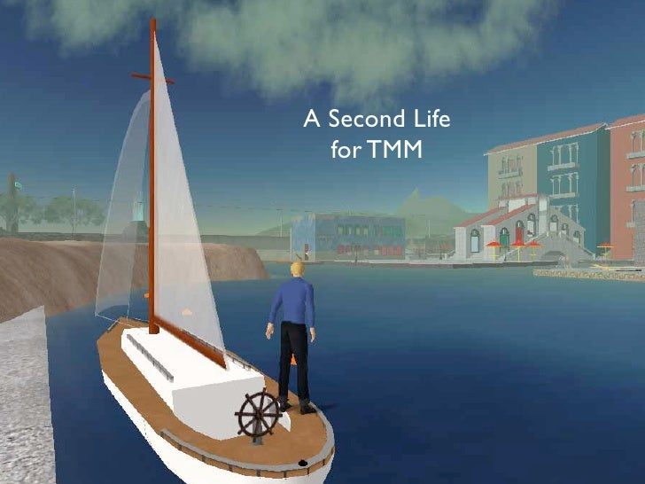 A Second Life   for TMM