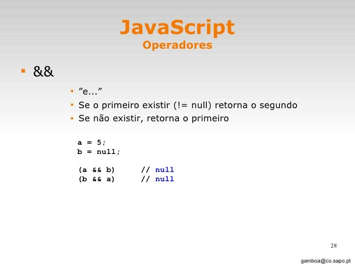 "JavaScript Operadores <ul><li>&& </li></ul><ul><ul><ul><ul><li>"" e..."" </li></ul></ul></ul></ul><ul><ul><ul><ul><li>Se o p..."