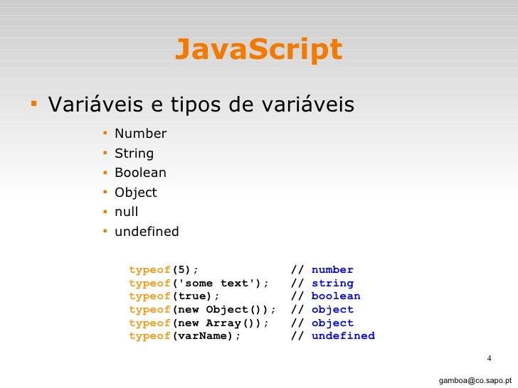 JavaScript <ul><li>Variáveis e tipos de variáveis </li></ul><ul><ul><ul><ul><li>Number </li></ul></ul></ul></ul><ul><ul><u...