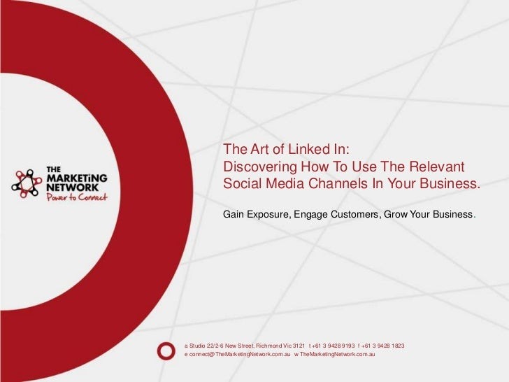 The Art of Linked In:Discovering How To Use The Relevant Social Media Channels In Your Business.Gain Exposure, Engage Cust...