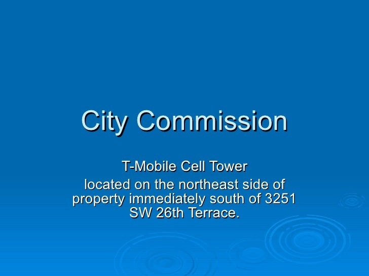 City Commission T-Mobile Cell Tower located on the northeast side of property immediately south of 3251 SW 26th Terrace.