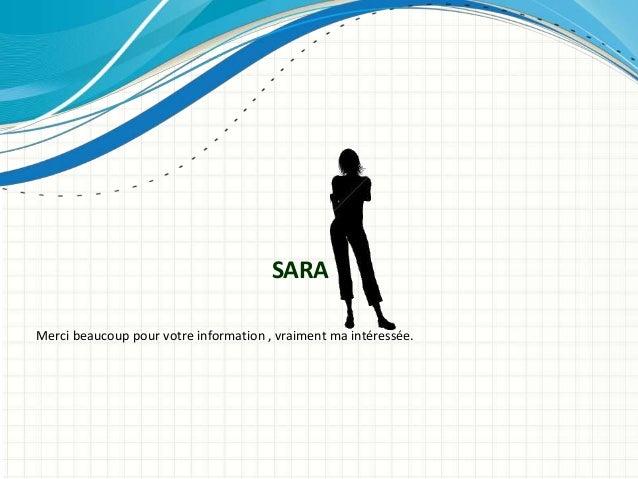 Merci beaucoup pour votre information , vraiment ma intéressée. SARA