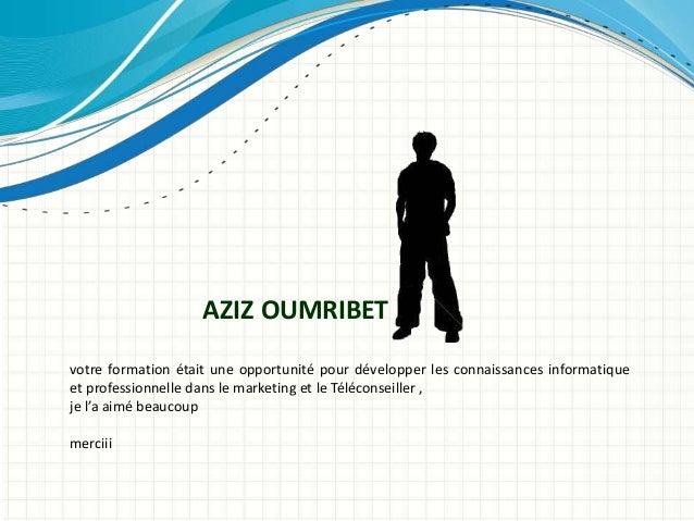 votre formation était une opportunité pour développer les connaissances informatique et professionnelle dans le marketing ...