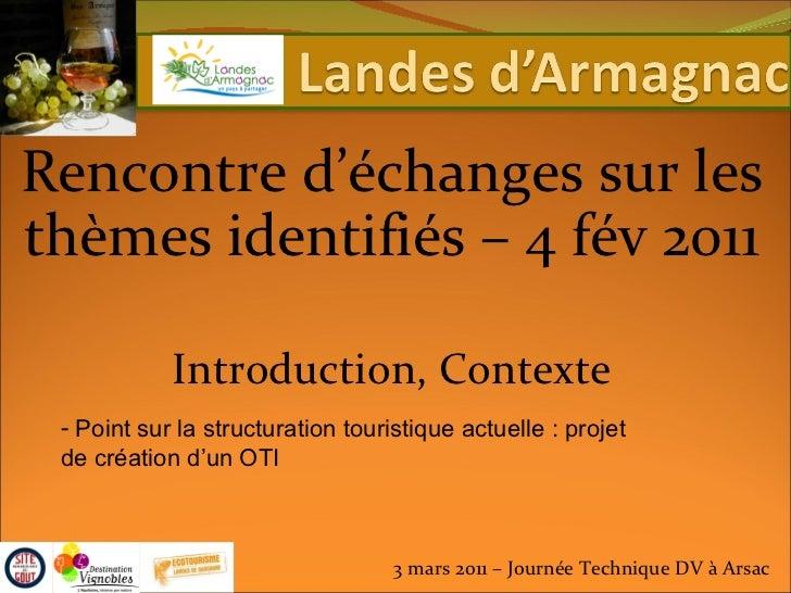 3 mars 2011 – Journée Technique DV à Arsac Introduction, Contexte <ul><li>Point sur la structuration touristique actuelle ...