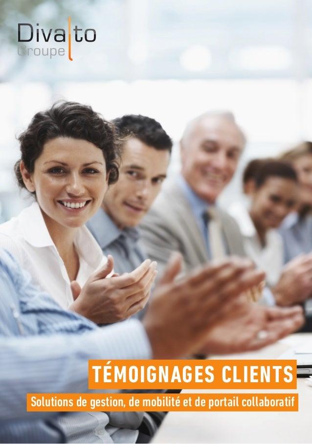 Solutions de gestion, de mobilité et de portail collaboratif TÉMOIGNAGES CLIENTS