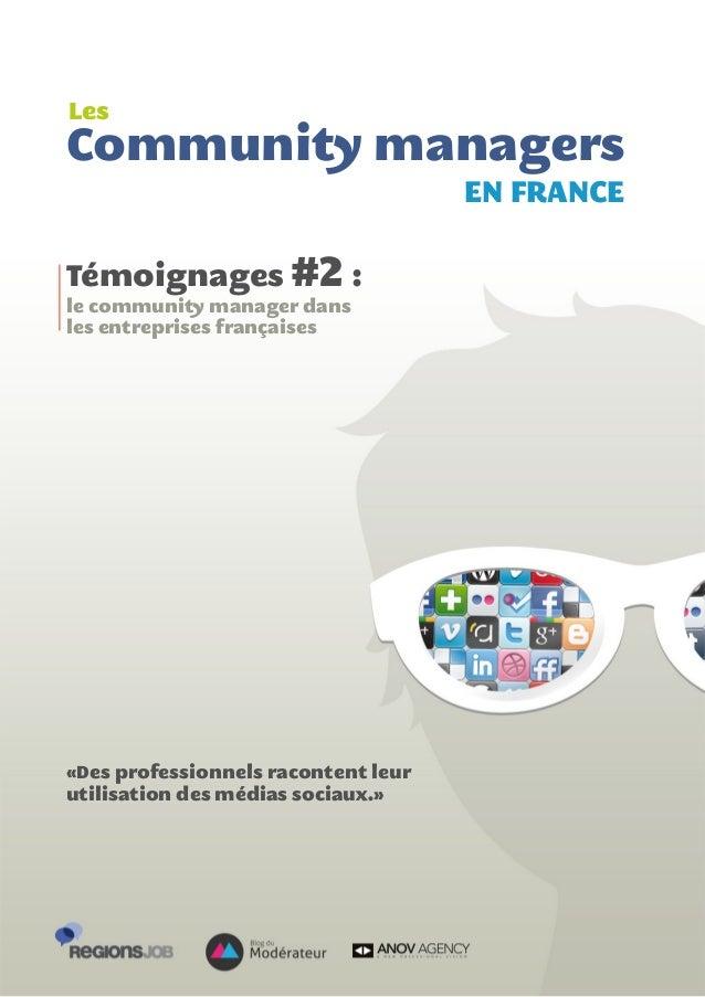 LesCommunity managers                                     EN FRANCETémoignages #2 :le community manager dansles entreprise...