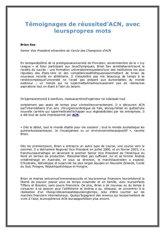 Témoignages de réussited'ACN, avec leurspropres mots Brian Sax Senior Vice President etmembre du Cercle des Champions d'AC...