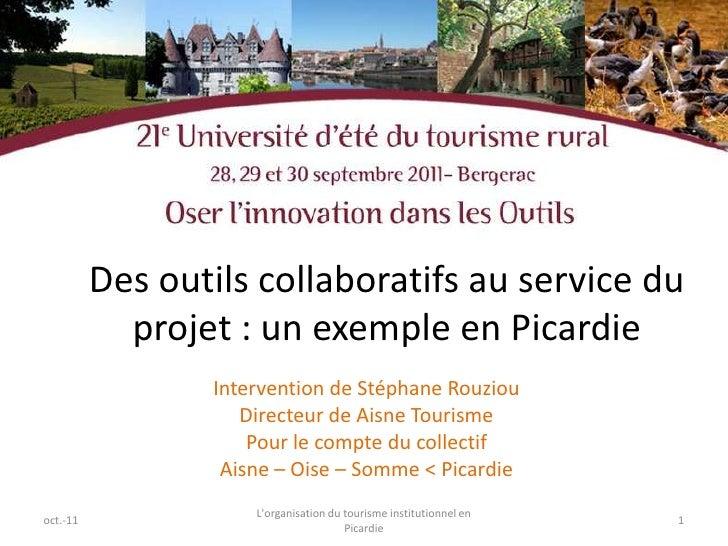 Des outils collaboratifs au service du projet : un exemple en Picardie<br />Intervention de Stéphane Rouziou<br />Directeu...