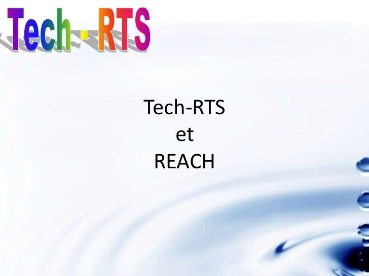 Tech-RTS   et REACH