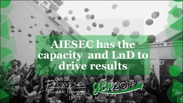 AIESEC has the capacity and LnD to drive results