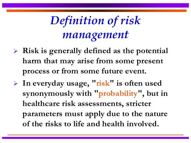 risk definitions Definition: risk implies future uncertainty about deviation from expected earnings or expected outcome risk measures the uncertainty that an investor is willing to.