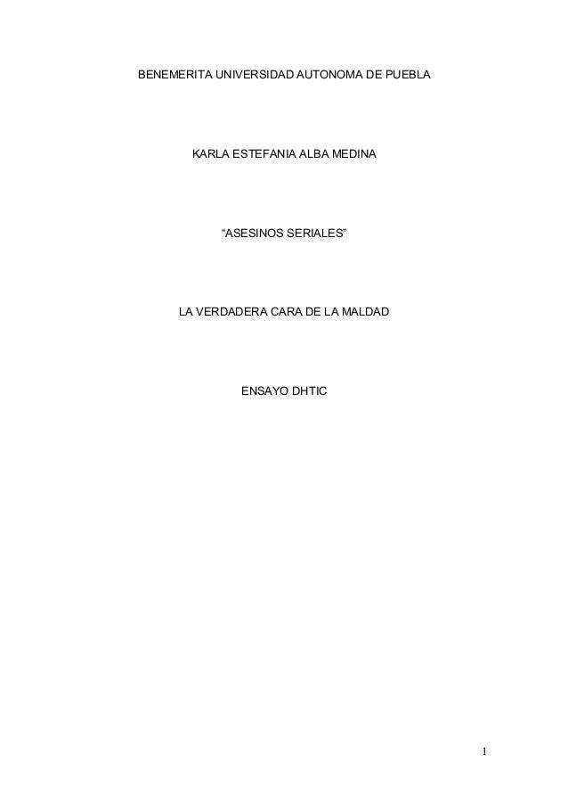 "BENEMERITA UNIVERSIDAD AUTONOMA DE PUEBLA  KARLA ESTEFANIA ALBA MEDINA  ""ASESINOS SERIALES""  LA VERDADERA CARA DE LA MALDA..."