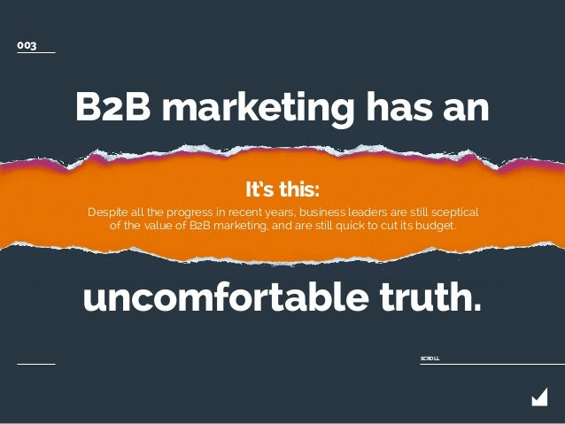 B2B marketing has an uncomfortable truth. It's this: Despite all the progress in recent years, business leaders are still ...