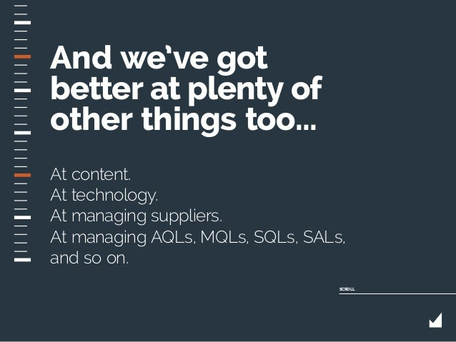 And we've got better at plenty of other things too... At content. At technology. At managing suppliers. At managing AQLs, ...