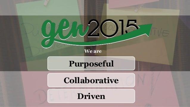 Purposeful Collaborative Driven We are