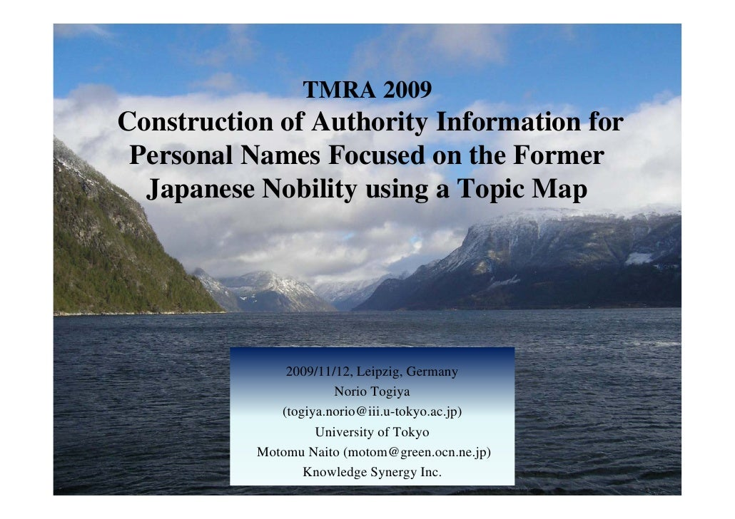 TMRA 2009 Construction of Authority Information for  Personal Names Focused on the Former   Japanese Nobility using a Topi...